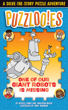 Puzzlooies! One of Our Giant Robots Is Missing by Russell Ginns and Jonathan Maier