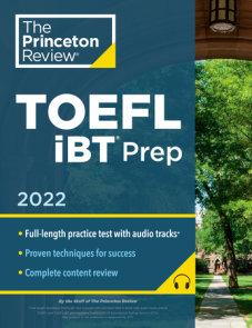 Princeton Review TOEFL iBT Prep with Audio/Listening Tracks, 2022