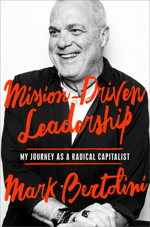 Mission-Driven Leadership by Mark Bertolini