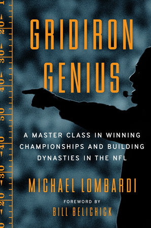 Gridiron Genius by Michael Lombardi