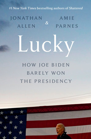 Lucky by Jonathan Allen and Amie Parnes