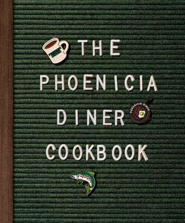 The Phoenicia Diner Cookbook by Mike Cioffi, Chris Bradley and Sara B. Franklin