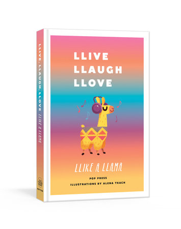 Llive, Llaugh, Llove Llike a Llama by Pop Press