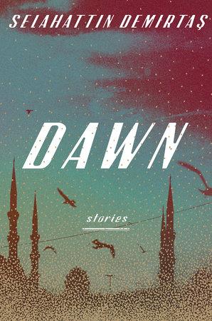 Dawn by Selahattin Demirtas