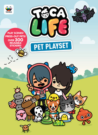 Toca Life Pet Playset (Toca Boca) by Random House; illustrated by Random House