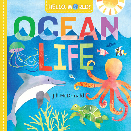 Hello, World! Ocean Life by Jill McDonald