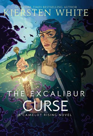 The Excalibur Curse by Kiersten White