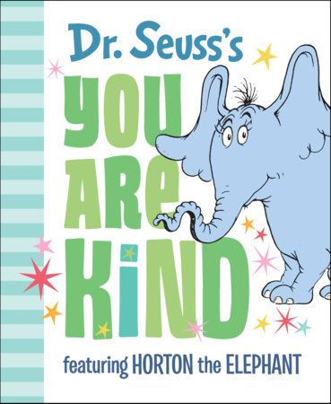 Dr. Seuss's You Are Kind by Dr. Seuss