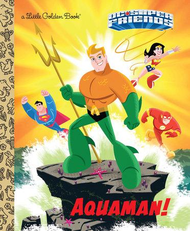 Aquaman! (DC Super Friends) by Frank Berrios