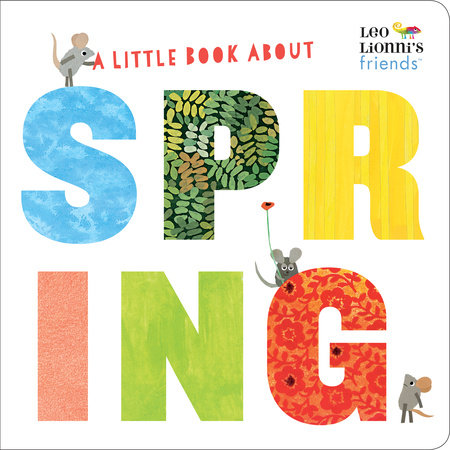 A Little Book About Spring (Leo Lionni's Friends) by Leo Lionni