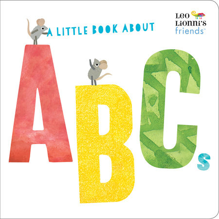 A Little Book About ABCs (Leo Lionni's Friends) by Leo Lionni