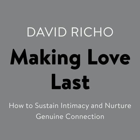 Making Love Last by David Richo