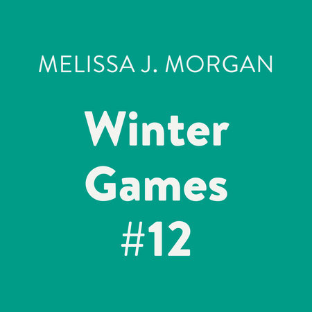 Winter Games #12 by Melissa J. Morgan