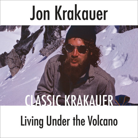 Living Under the Volcano by Jon Krakauer