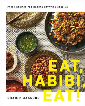 Eat, Habibi, Eat! by Shahir Massoud