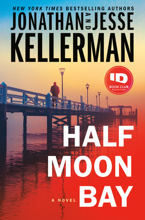 Half Moon Bay by Jonathan and Jesse Kellerman