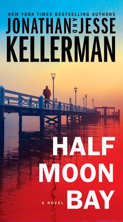 Half Moon Bay by Jonathan Kellerman and Jesse Kellerman