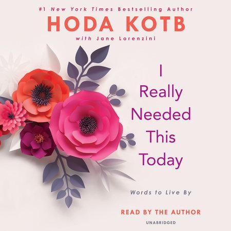 I Really Needed This Today by Hoda Kotb
