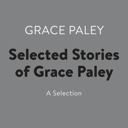 Selected Stories of Grace Paley by Grace Paley