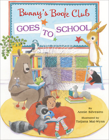 Bunny's Book Club Goes to School by Annie Silvestro