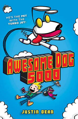 Awesome Dog 5000 (Book 1) by Justin Dean