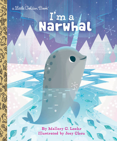 I'm a Narwhal by Mallory Loehr
