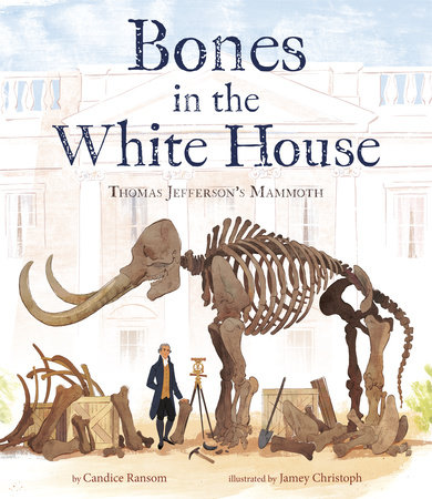 Bones in the White House by Candice Ransom