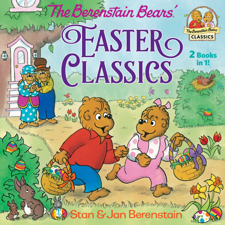 The Berenstain Bears Easter Classics by Stan Berenstain and Jan Berenstain