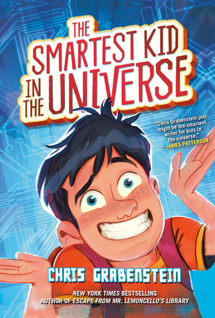 The Smartest Kid in the Universe by Chris Grabenstein