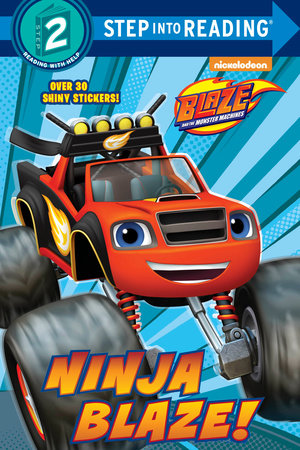 Ninja Blaze! (Blaze and the Monster Machines) by Cynthia Ines Mangual