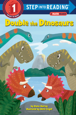 Double the Dinosaurs: A Math Reader by Diana Murray