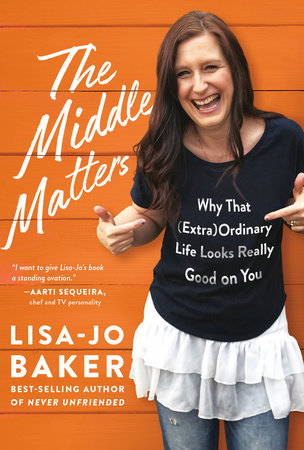 The Middle Matters by Lisa-Jo Baker
