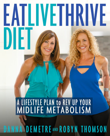 Eat, Live, Thrive Diet by Danna Demetre and Robyn Thomson