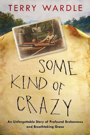 Some Kind of Crazy by Terry Wardle