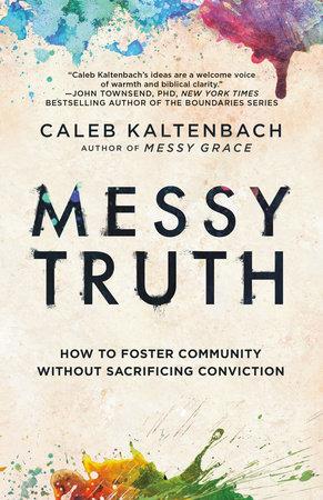 Messy Truth by Caleb Kaltenbach