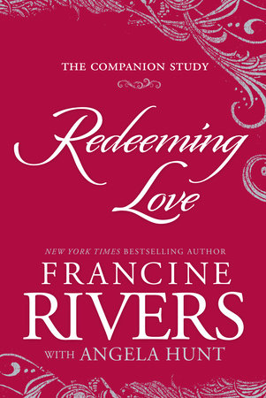 Redeeming Love: The Companion Study by Francine Rivers