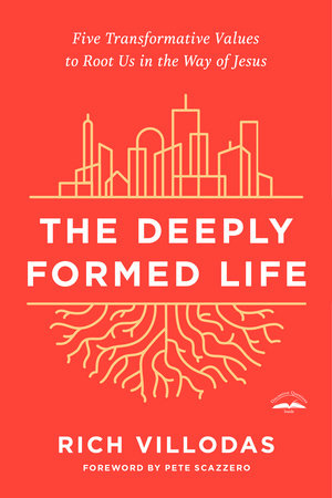 The Deeply Formed Life by Rich Villodas