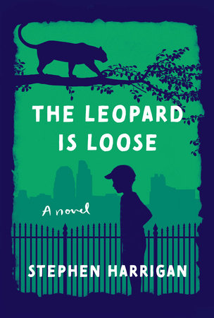 The Leopard Is Loose by Stephen Harrigan