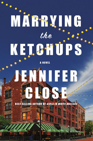 Marrying the Ketchups by Jennifer Close