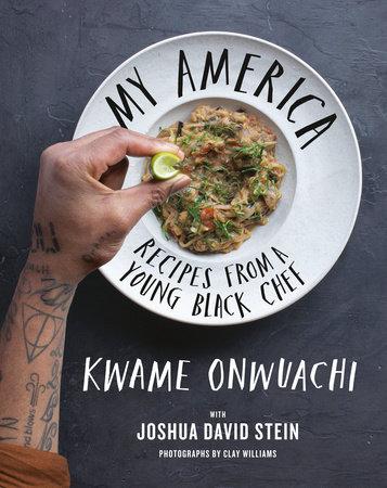 My America by Kwame Onwuachi and Joshua David Stein