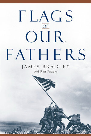 Flags Of Our Fathers By James Bradley Ron Powers 9780553384154 Penguinrandomhouse Com Books