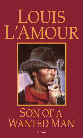 Son of a Wanted Man by Louis L'Amour
