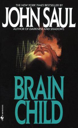 Brain Child by John Saul