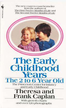 The Early Childhood Years by Frank Caplan and Theresa Caplan