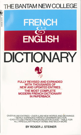The Bantam New College French & English Dictionary by Roger Steiner