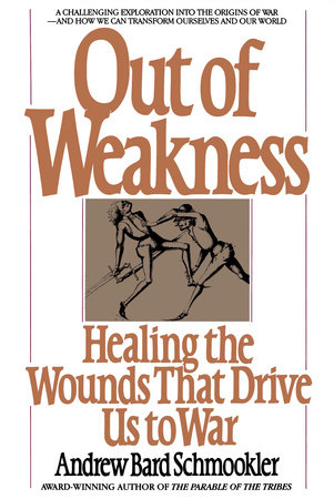 Out of Weakness by Andrew Schmookler