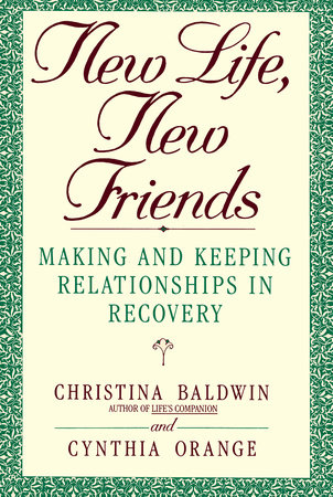 New Life, New Friends by Christina Baldwin