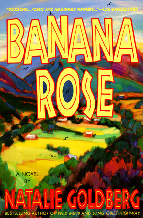 Banana Rose by Natalie Goldberg