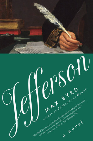 Jefferson: A Novel by Max Byrd