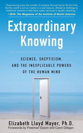 Extraordinary Knowing by Elizabeth Lloyd Mayer